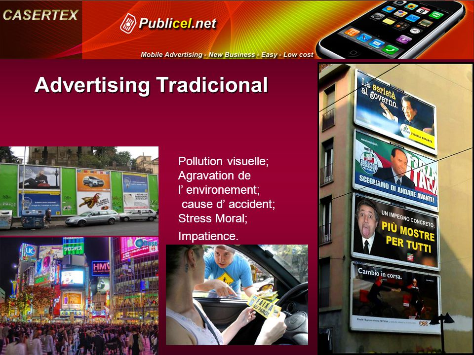 Advertising Tradicional Pollution visuelle; Agravation de l' environement; cause d' accident; Stress Moral; Impatience.