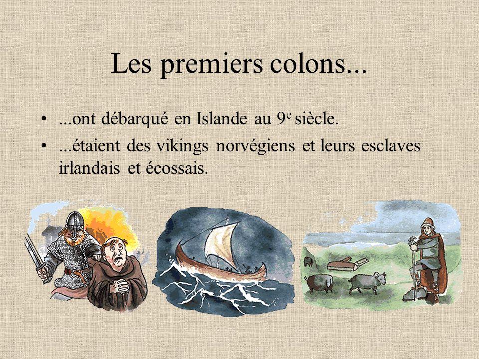 Les premiers colons......ont débarqué en Islande au 9 e siècle....étaient des vikings norvégiens et leurs esclaves irlandais et écossais.