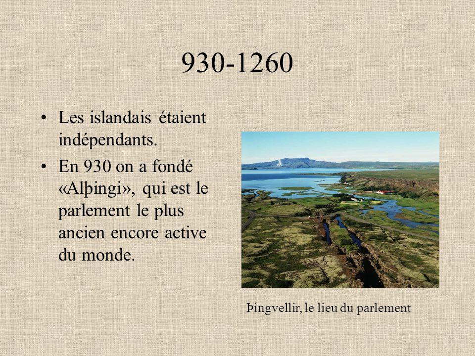 930-1260 Les islandais étaient indépendants. En 930 on a fondé «Alþingi», qui est le parlement le plus ancien encore active du monde. Þingvellir, le l