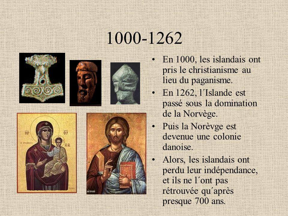 1000-1262 En 1000, les islandais ont pris le christianisme au lieu du paganisme. En 1262, l´Islande est passé sous la domination de la Norvège. Puis l