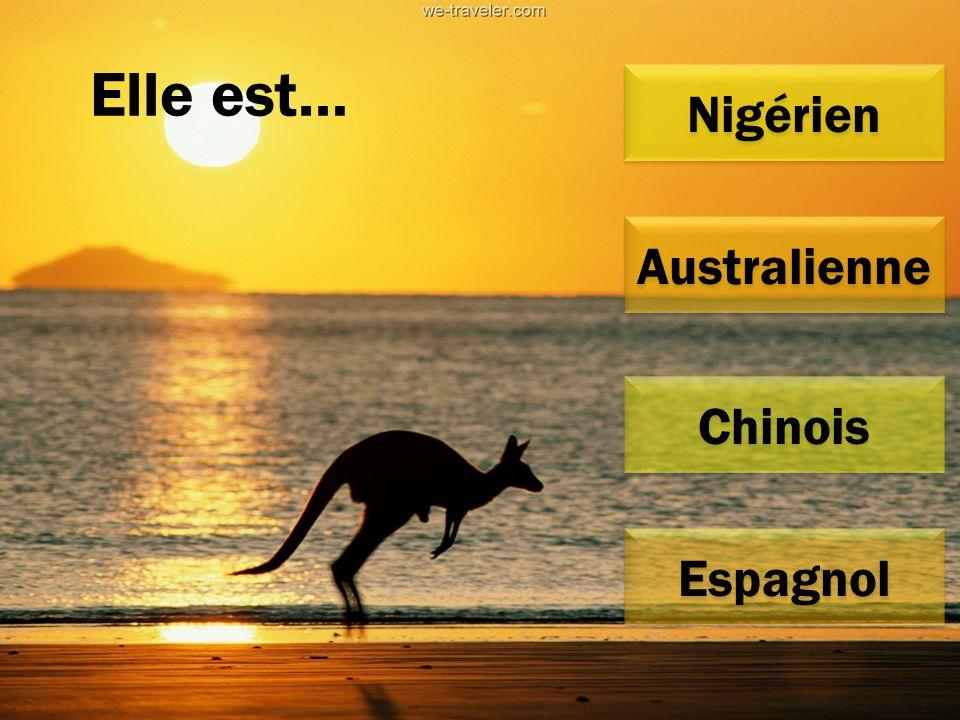 Elle est… Australienne Chinois Espagnol Nigérien