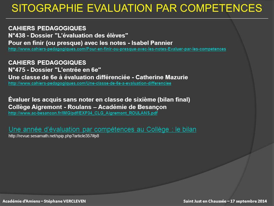 Saint Just en Chaussée – 17 septembre 2014Académie d'Amiens – Stéphane VERCLEVEN SITOGRAPHIE EVALUATION PAR COMPETENCES CAHIERS PEDAGOGIQUES N°438 - D