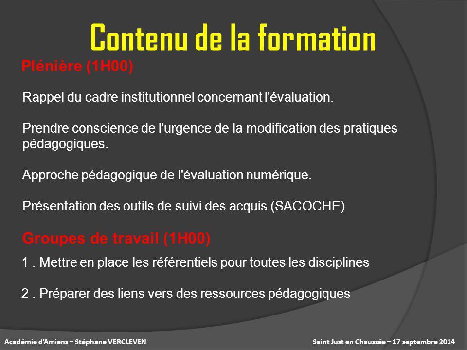 Saint Just en Chaussée – 17 septembre 2014Académie d'Amiens – Stéphane VERCLEVEN Contenu de la formation 1. Mettre en place les référentiels pour tout