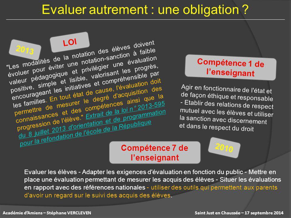 Saint Just en Chaussée – 17 septembre 2014Académie d'Amiens – Stéphane VERCLEVEN Evaluer autrement : une obligation .