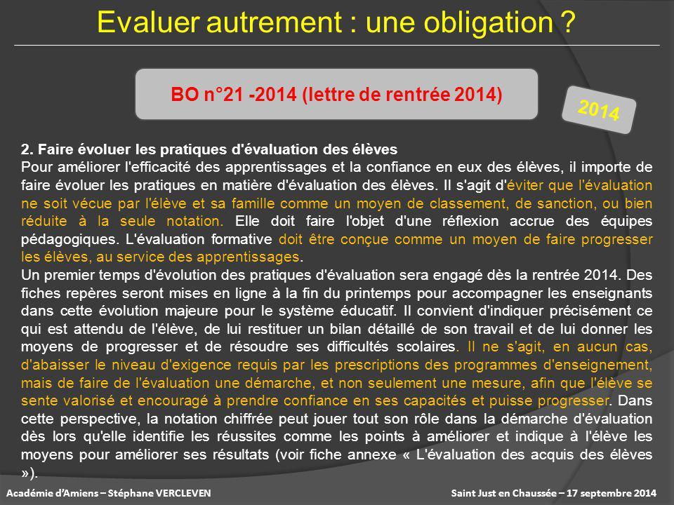 Saint Just en Chaussée – 17 septembre 2014Académie d'Amiens – Stéphane VERCLEVEN Evaluer autrement : une obligation ? 2. Faire évoluer les pratiques d