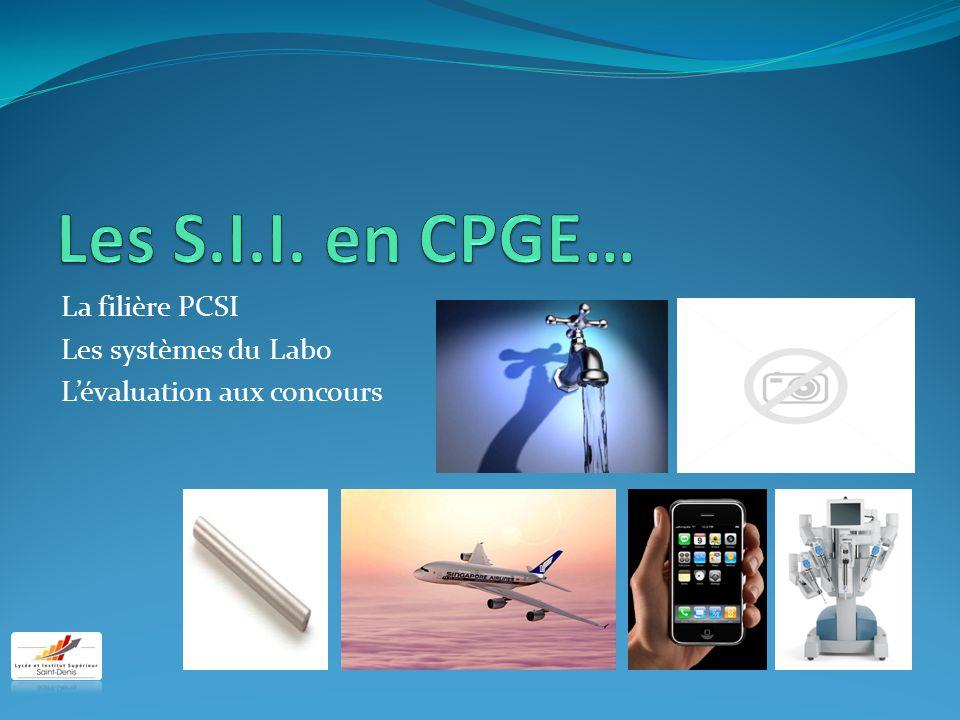 La filière PCSI Les systèmes du Labo L'évaluation aux concours