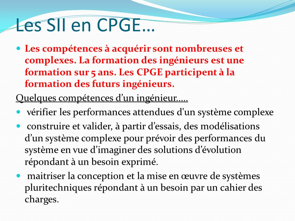 Les SII en CPGE… Les compétences à acquérir sont nombreuses et complexes.