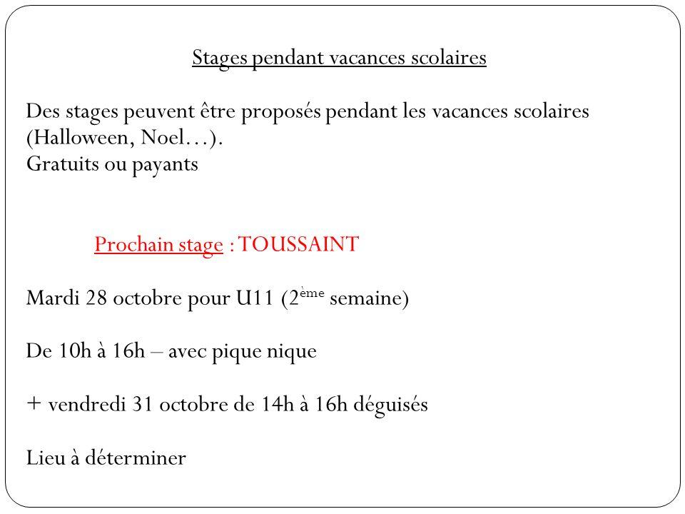 Stages pendant vacances scolaires Des stages peuvent être proposés pendant les vacances scolaires (Halloween, Noel…). Gratuits ou payants Prochain sta