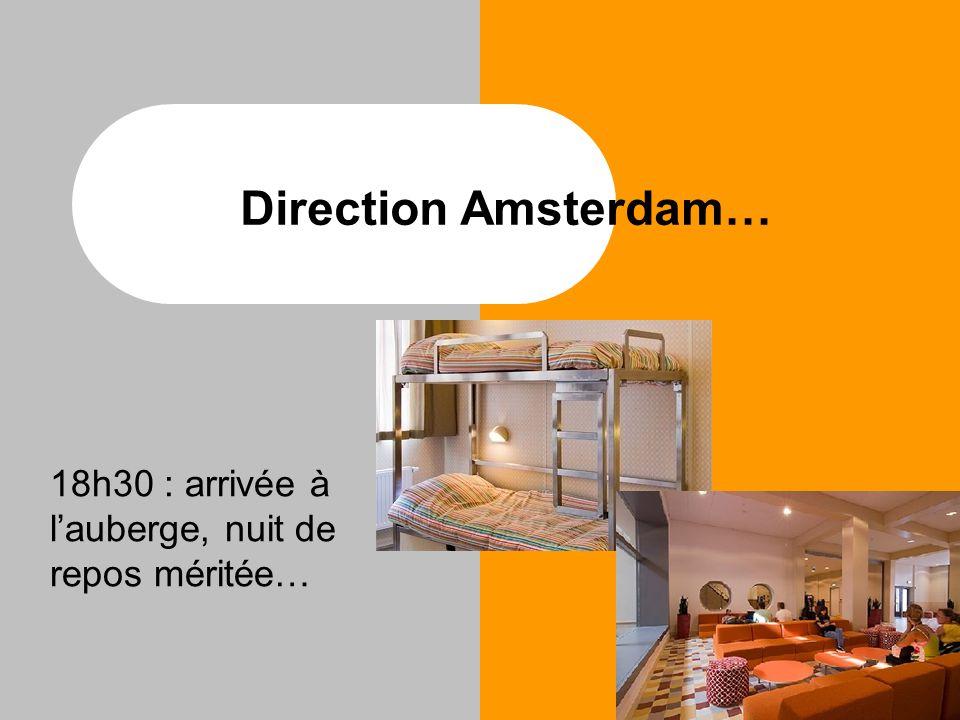 Direction Amsterdam… 18h30 : arrivée à l'auberge, nuit de repos méritée…