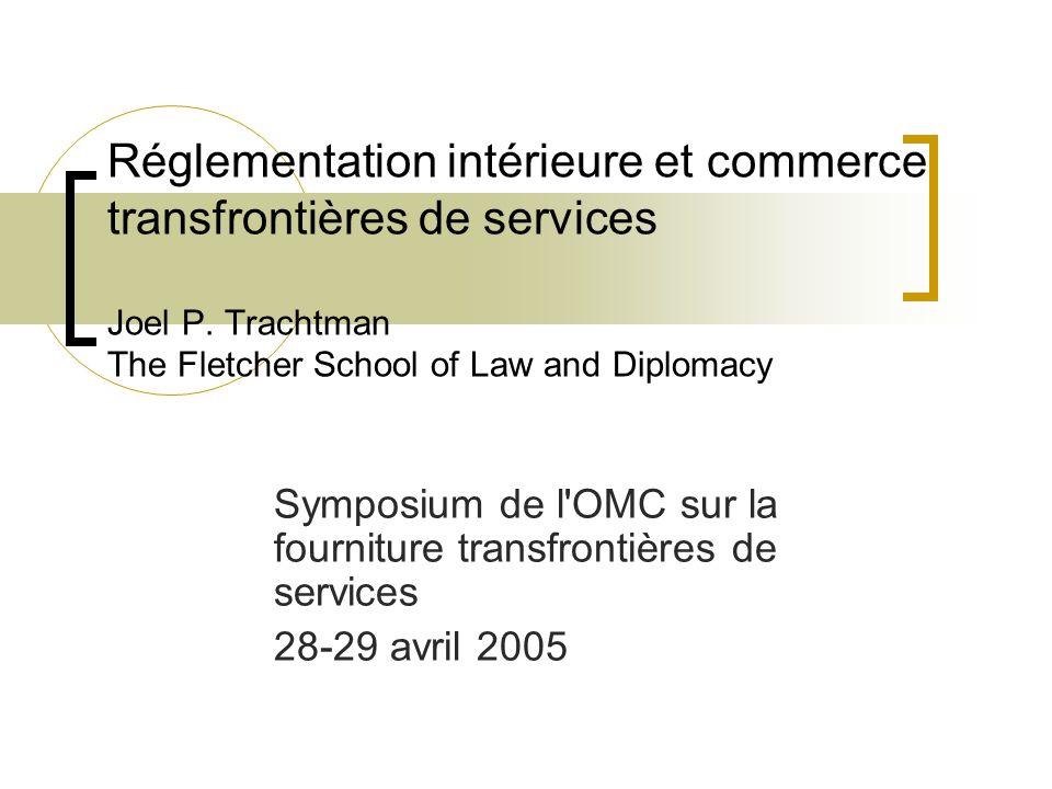 Réglementation intérieure et commerce transfrontières de services Joel P.