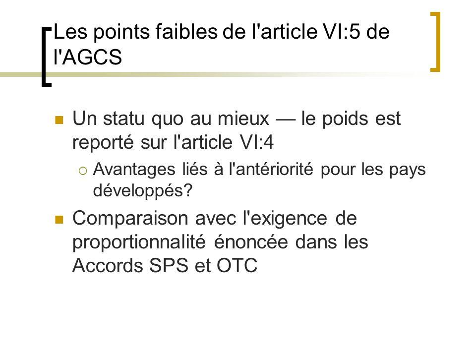 Les points faibles de l article VI:5 de l AGCS Un statu quo au mieux — le poids est reporté sur l article VI:4  Avantages liés à l antériorité pour les pays développés.
