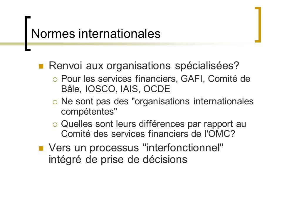 Normes internationales Renvoi aux organisations spécialisées.