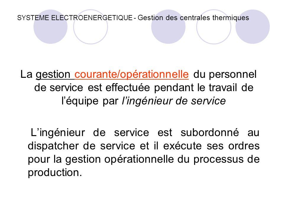 SYSTEME ELECTROENERGETIQUE - Gestion des centrales thermiques La gestion courante/opérationnelle du personnel de service est effectuée pendant le trav