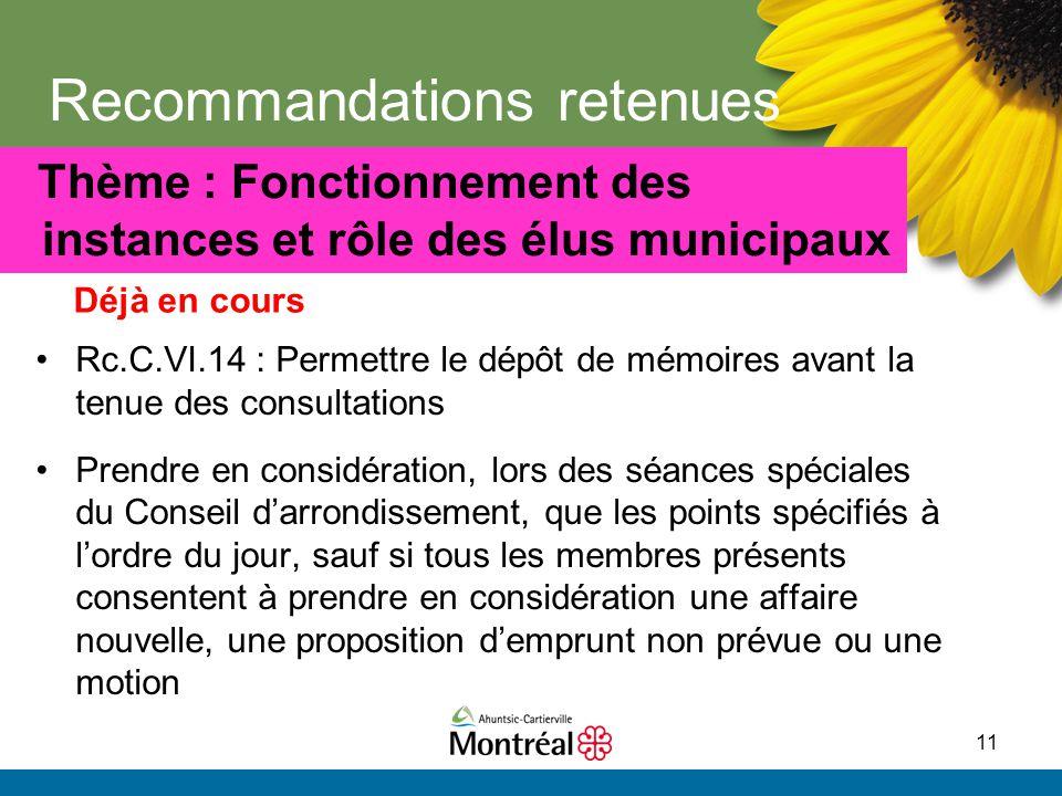 11 Recommandations retenues Rc.C.VI.14 : Permettre le dépôt de mémoires avant la tenue des consultations Prendre en considération, lors des séances sp