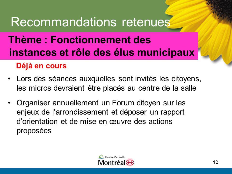 12 Recommandations retenues Lors des séances auxquelles sont invités les citoyens, les micros devraient être placés au centre de la salle Organiser an