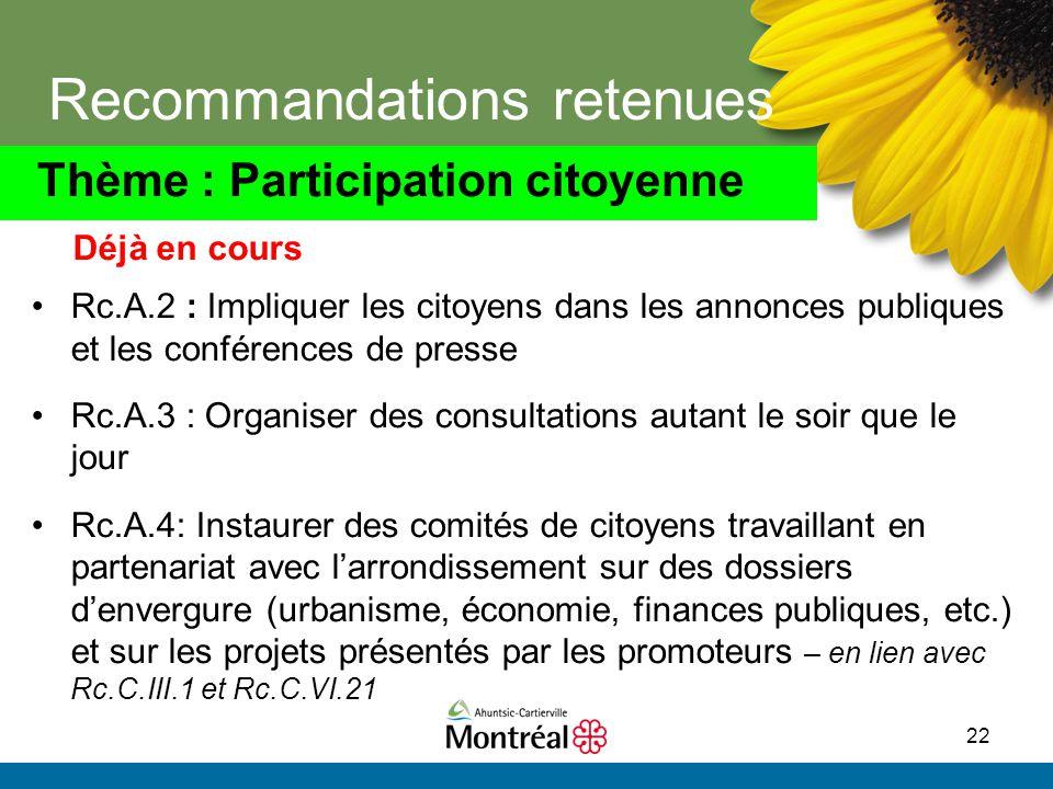 22 Thème : Participation citoyenne Recommandations retenues Rc.A.2 : Impliquer les citoyens dans les annonces publiques et les conférences de presse R