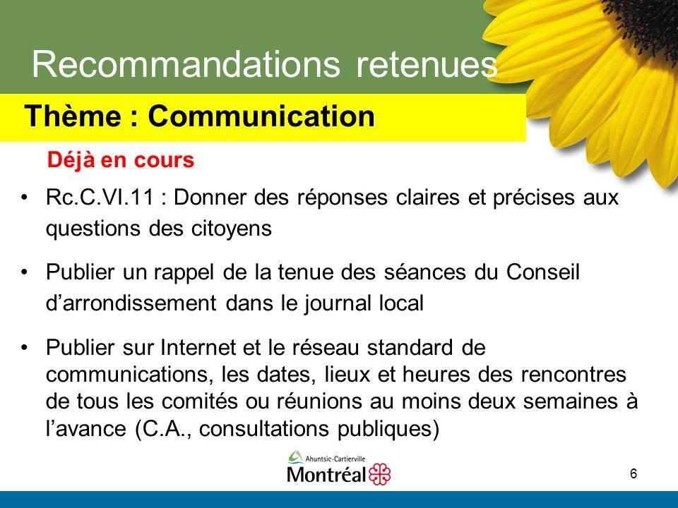 6 Recommandations retenues Rc.C.VI.11 : Donner des réponses claires et précises aux questions des citoyens Publier un rappel de la tenue des séances d
