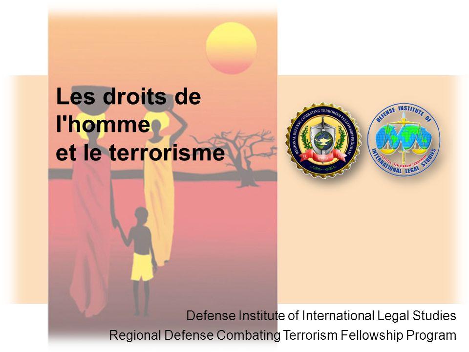 Les droits de l'homme et le terrorisme Defense Institute of International Legal Studies Regional Defense Combating Terrorism Fellowship Program