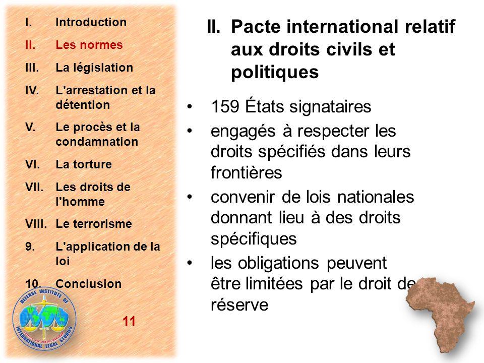 159 États signataires engagés à respecter les droits spécifiés dans leurs frontières convenir de lois nationales donnant lieu à des droits spécifiques