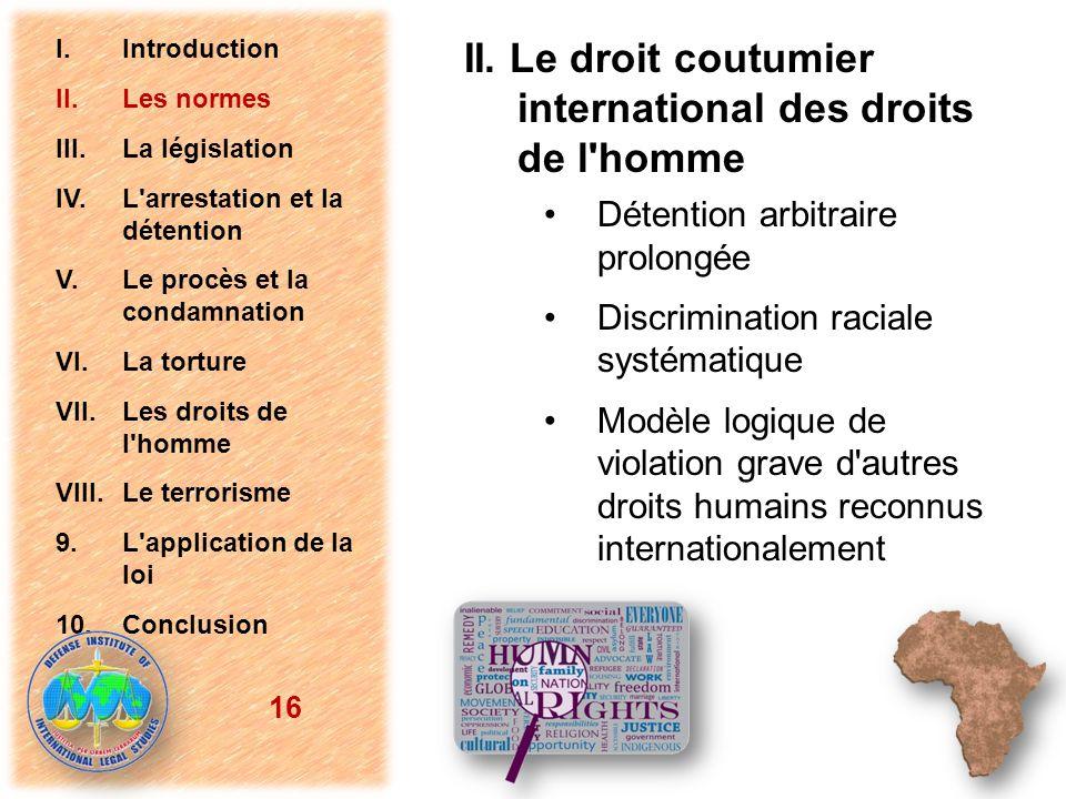 Détention arbitraire prolongée Discrimination raciale systématique Modèle logique de violation grave d'autres droits humains reconnus internationaleme
