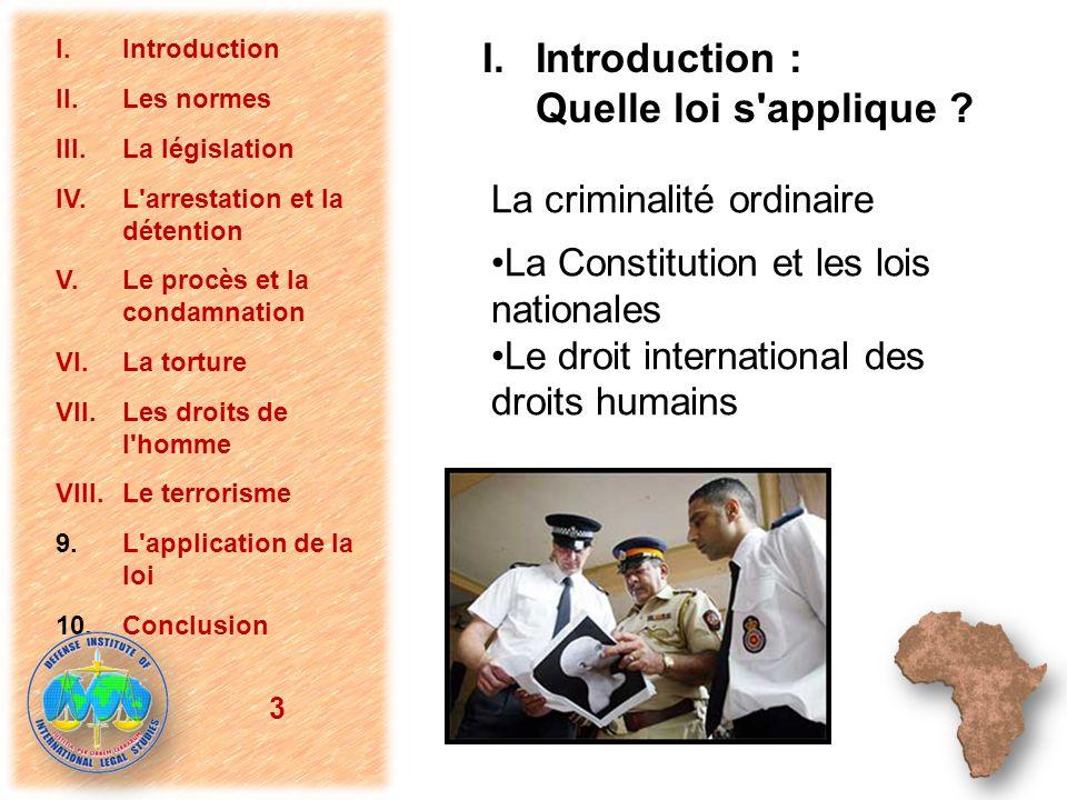 I.Introduction II.Les normes III.La législation IV.L'arrestation et la détention V.Le procès et la condamnation VI.La torture VII.Les droits de l'homm