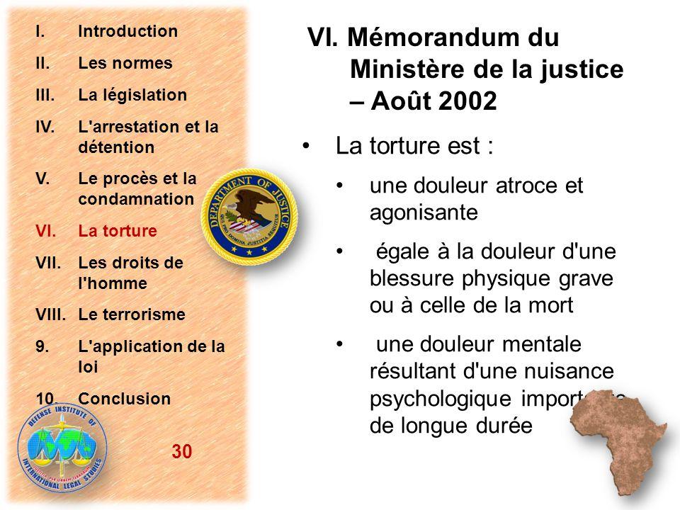 VI. Mémorandum du Ministère de la justice – Août 2002 La torture est : une douleur atroce et agonisante égale à la douleur d'une blessure physique gra