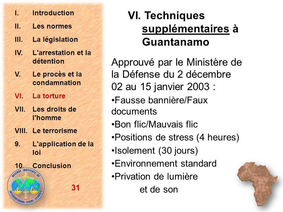 VI. Techniques supplémentaires à Guantanamo Approuvé par le Ministère de la Défense du 2 décembre 02 au 15 janvier 2003 : Fausse bannière/Faux documen