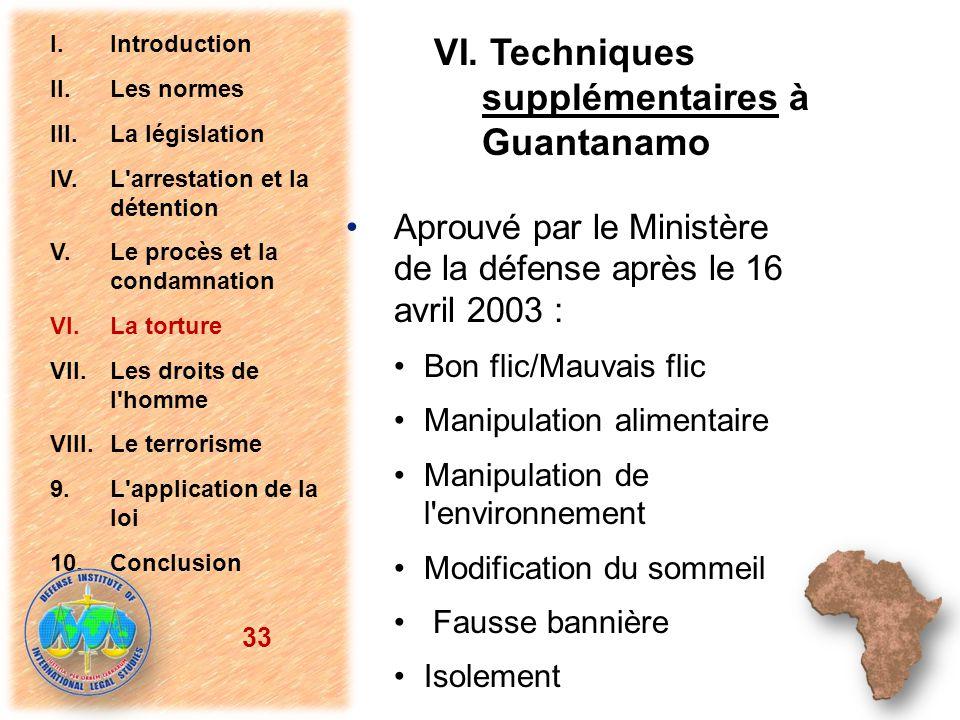 Aprouvé par le Ministère de la défense après le 16 avril 2003 : Bon flic/Mauvais flic Manipulation alimentaire Manipulation de l'environnement Modific