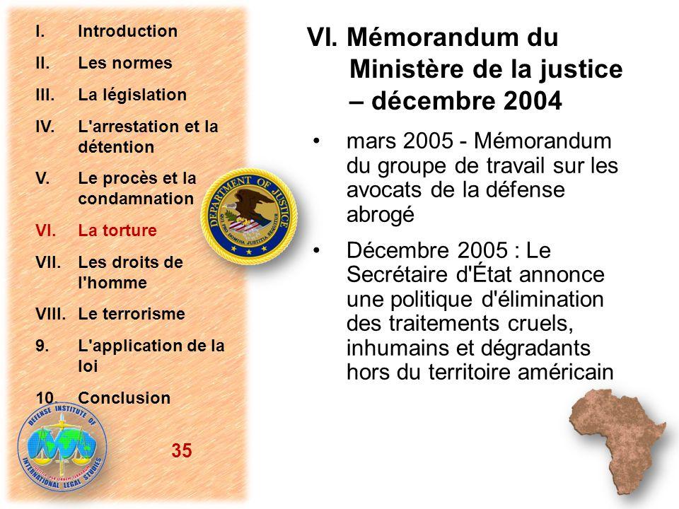 mars 2005 - Mémorandum du groupe de travail sur les avocats de la défense abrogé Décembre 2005 : Le Secrétaire d'État annonce une politique d'éliminat