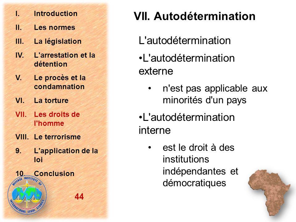 L'autodétermination L'autodétermination externe n'est pas applicable aux minorités d'un pays L'autodétermination interne est le droit à des institutio
