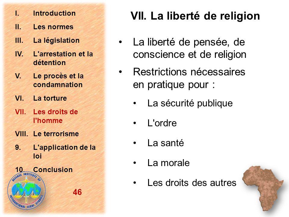 La liberté de pensée, de conscience et de religion Restrictions nécessaires en pratique pour : La sécurité publique L'ordre La santé La morale Les dro