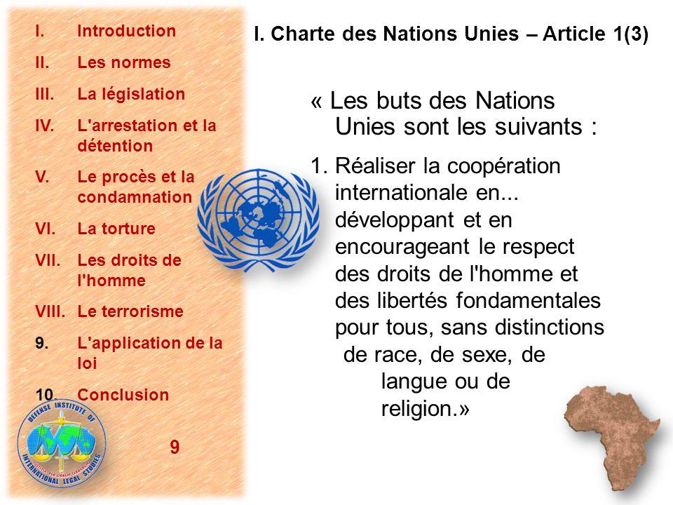 I. Charte des Nations Unies – Article 1(3) « Les buts des Nations Unies sont les suivants : 1.Réaliser la coopération internationale en... développant