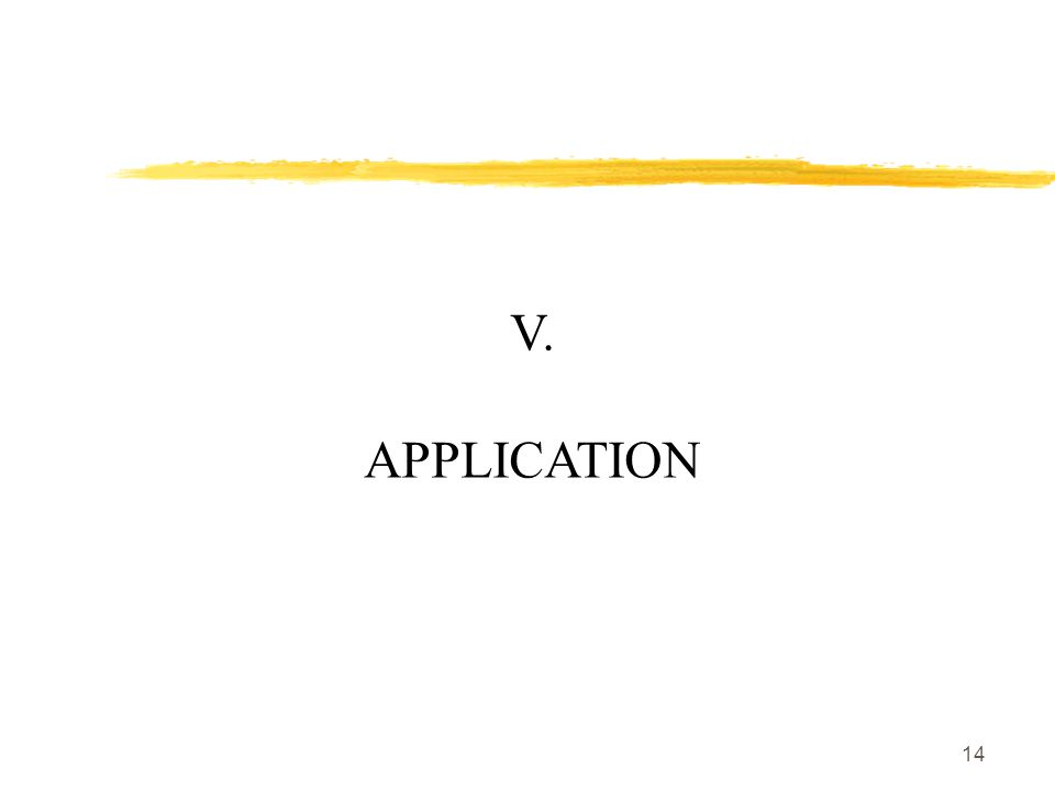 14 V. APPLICATION