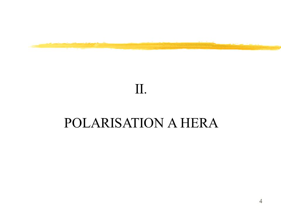 5 II. POLARISATION A HERA (1/4) 1 km New-LPOL (POLCA) New-LPOL POLCA