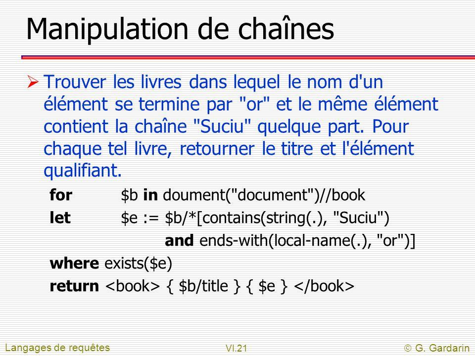 VI.21  G. Gardarin Manipulation de chaînes  Trouver les livres dans lequel le nom d'un élément se termine par