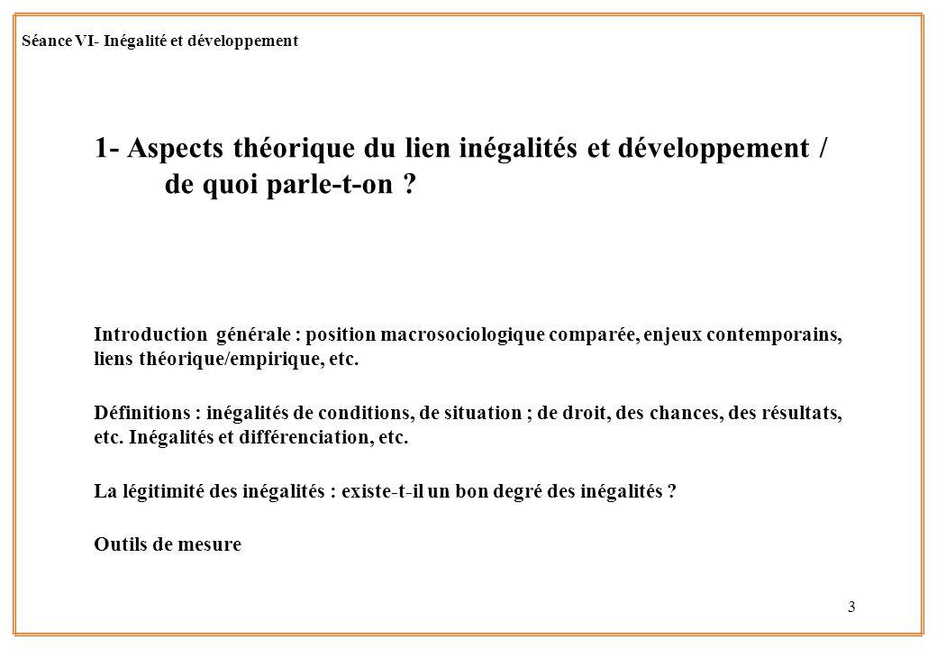 3 1- Aspects théorique du lien inégalités et développement / de quoi parle-t-on ? Introduction générale : position macrosociologique comparée, enjeux
