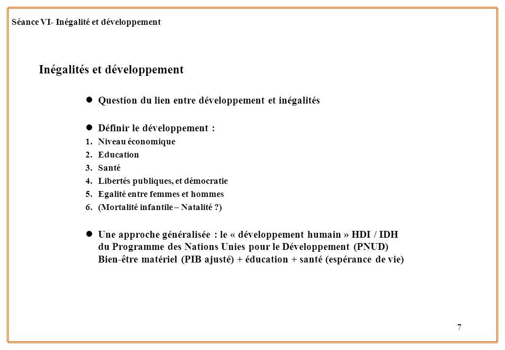 7 Séance VI- Inégalité et développement Inégalités et développement lQuestion du lien entre développement et inégalités lDéfinir le développement : 1.