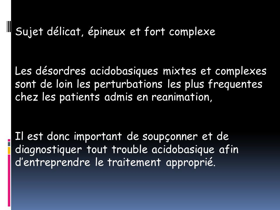 -Acidose mixte respiratoire + metabolique -Trou anionique = 26,3 meq/l -HCO3- attendues = 12 mmol/l En résumé, le patient presente une acidose respiratoire secondaire à la decompensation de BPCO, une acidose métabolique avec augmentation du trou anionique causée par son état de choc ainsi qu' une alcalose métabolique due à la prise de diurétiques.