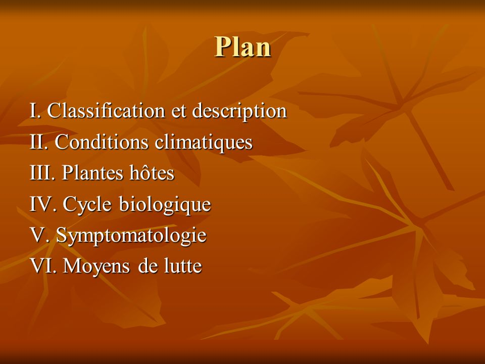 Plan I.Classification et description II. Conditions climatiques III.