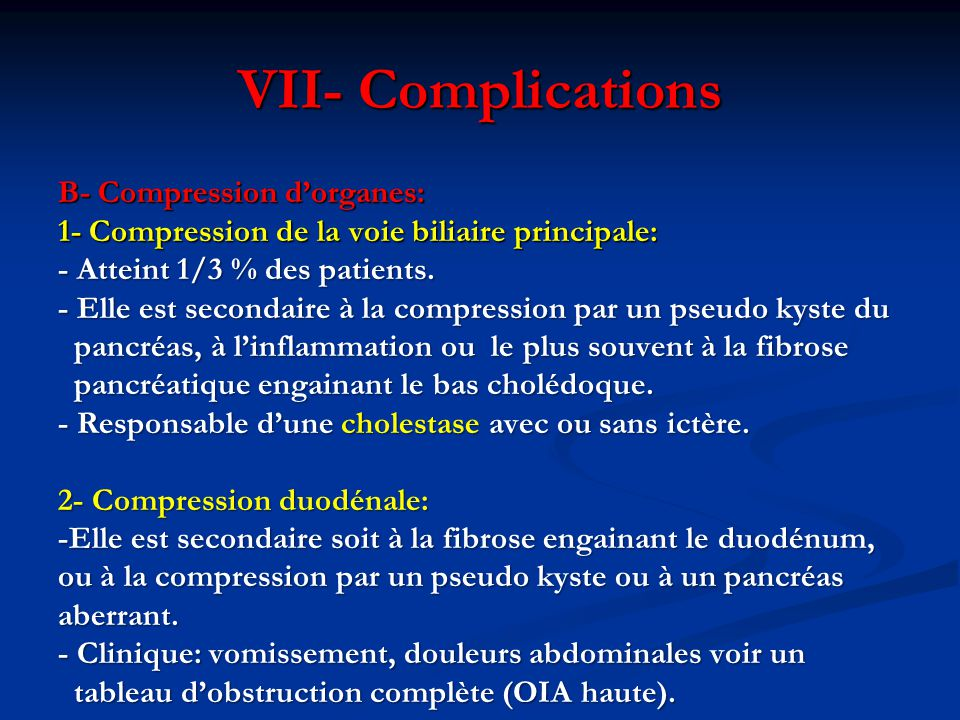 B- Compression d'organes: 1- Compression de la voie biliaire principale: - Atteint 1/3 % des patients.