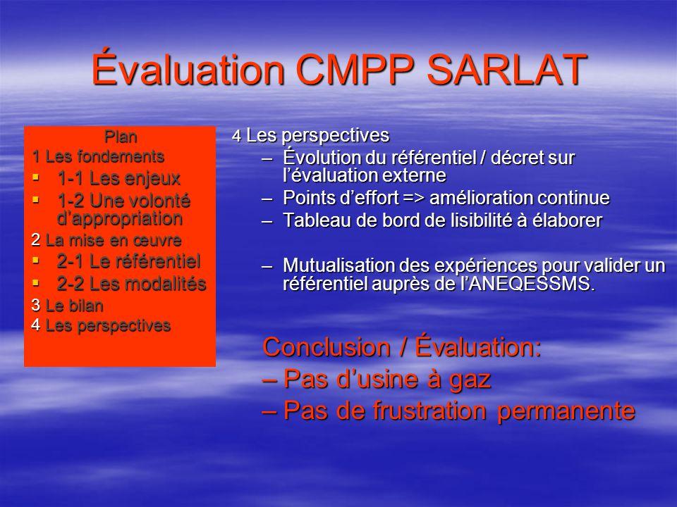Évaluation CMPP SARLAT Plan 1 Les fondements  1-1 Les enjeux  1-2 Une volonté d'appropriation 2 La mise en œuvre  2-1 Le référentiel  2-2 Les moda