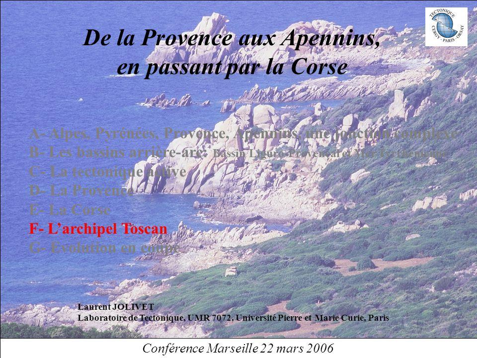 De la Provence aux Apennins, en passant par la Corse Laurent JOLIVET Laboratoire de Tectonique, UMR 7072, Université Pierre et Marie Curie, Paris A- A