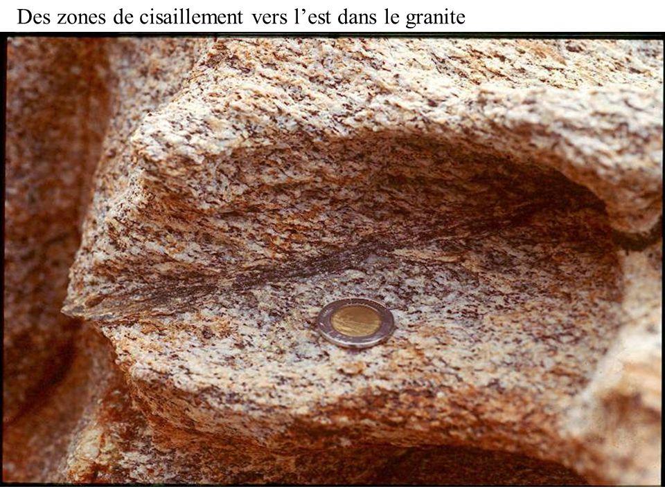 Des zones de cisaillement vers l'est dans le granite
