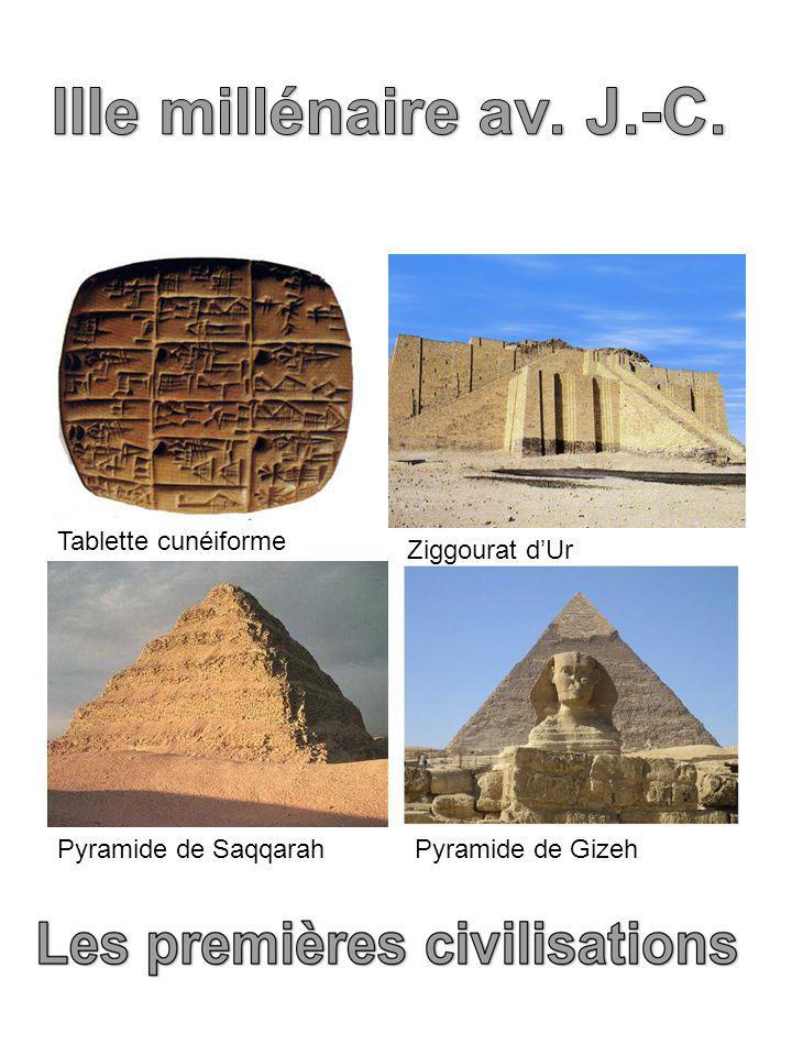 Pyramide de SaqqarahPyramide de Gizeh Ziggourat d'Ur Tablette cunéiforme