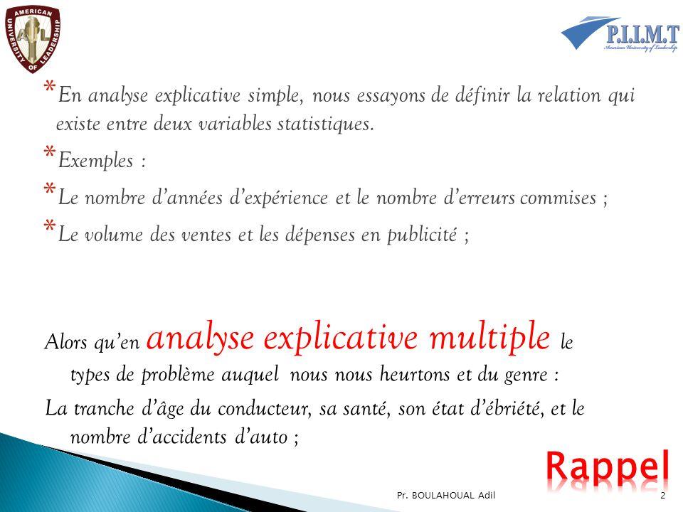 * En analyse explicative simple, nous essayons de définir la relation qui existe entre deux variables statistiques. * Exemples : * Le nombre d'années