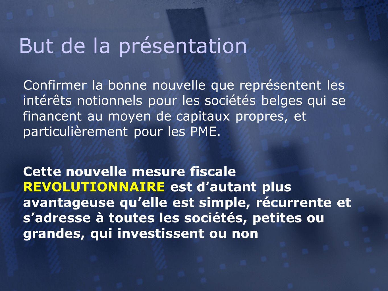 But de la présentation Confirmer la bonne nouvelle que représentent les intérêts notionnels pour les sociétés belges qui se financent au moyen de capi