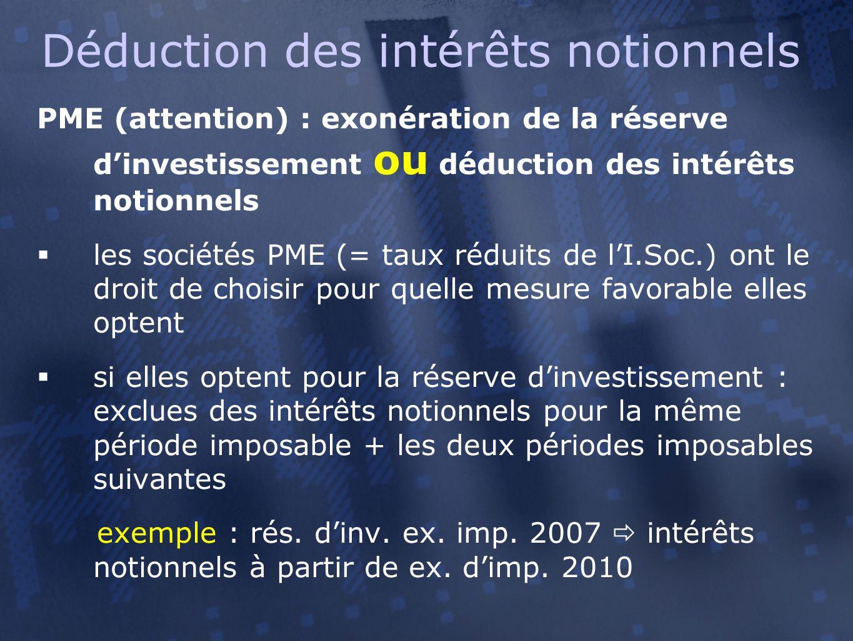 PME (attention) : exonération de la réserve d'investissement ou déduction des intérêts notionnels  les sociétés PME (= taux réduits de l'I.Soc.) ont