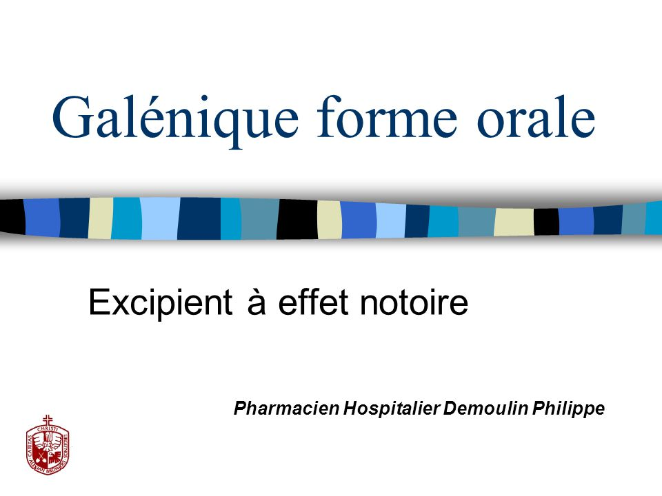 Galénique forme orale Excipient à effet notoire Pharmacien Hospitalier Demoulin Philippe