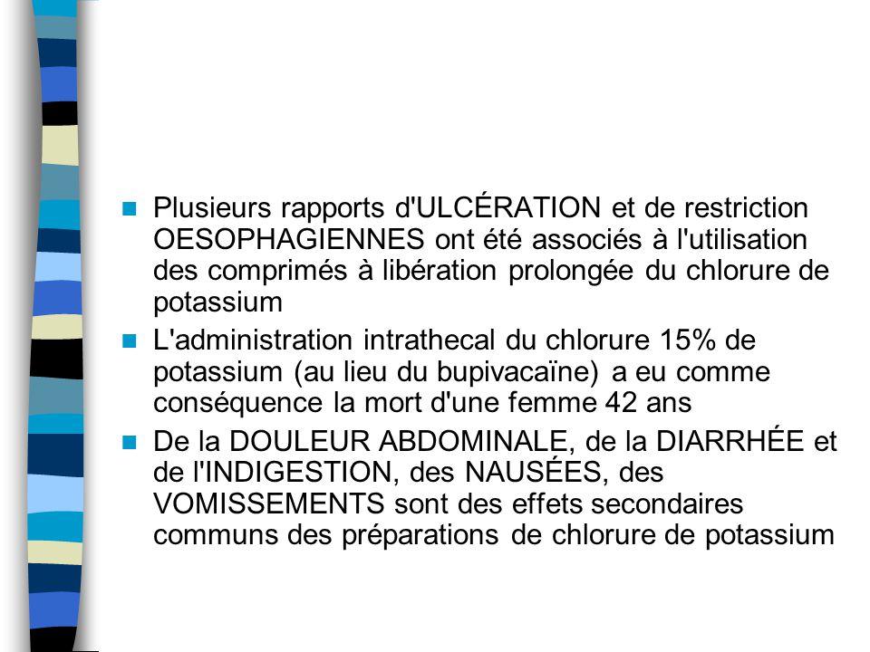 Plusieurs rapports d'ULCÉRATION et de restriction OESOPHAGIENNES ont été associés à l'utilisation des comprimés à libération prolongée du chlorure de