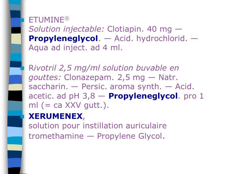 ETUMINE ® Solution injectable: Clotiapin. 40 mg — Propyleneglycol. — Acid. hydrochlorid. — Aqua ad inject. ad 4 ml. Rivotril 2,5 mg/ml solution buvabl